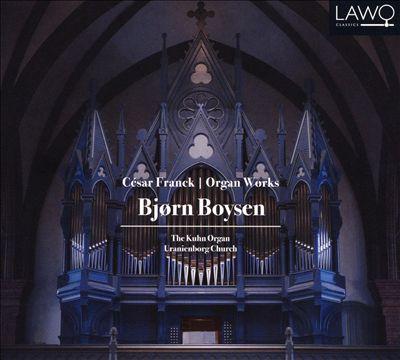 Cesar Franck: Organ Works