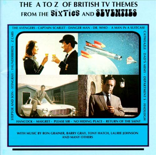 The A to Z of British TV Themes from the Sixties and Seventies