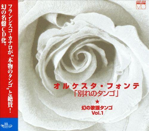 Orquesta Fonte: Maboroshi No Kayou Tango, Vol. 1