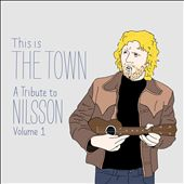 This Is the Town: A Tribute to Nilsson, Vol. 1