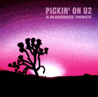 Pickin' on U2: A Bluegrass Tribute