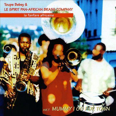 La Fanfare Africaine: Mummy I Go for Town, Vol. 1