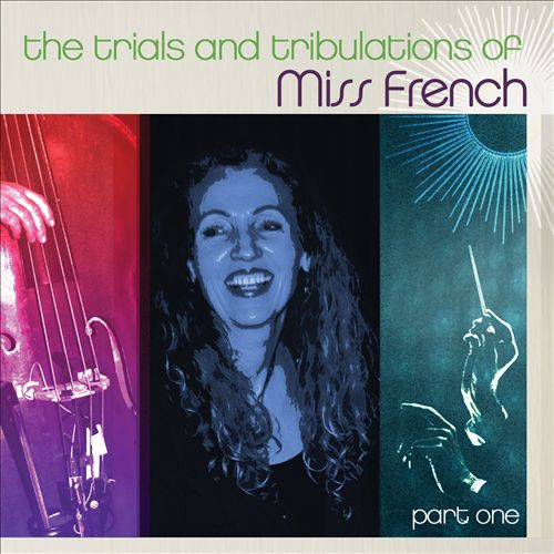 The Trials and Tribulations of Miss French, Pt. 1