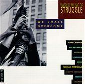 World Music of Struggle: We Shall Overcome
