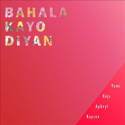 Bahala Kayo Dyan