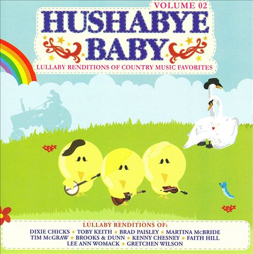 Hushabye Baby, Vol. 2: Lullaby Renditions of Country Music Favorites