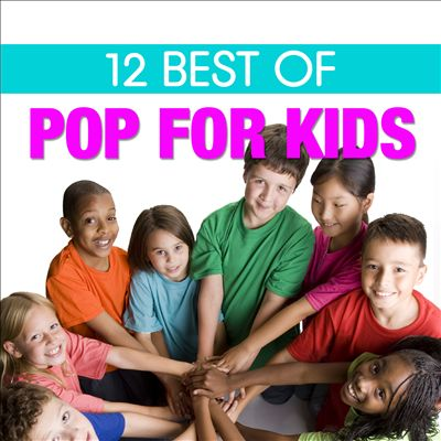 12 Best of Pop for Kids