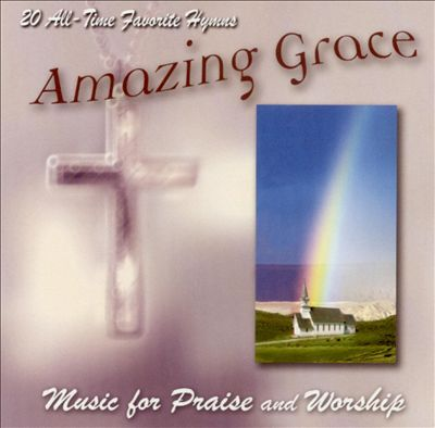 Amazing Grace: Music for Praise and Worship
