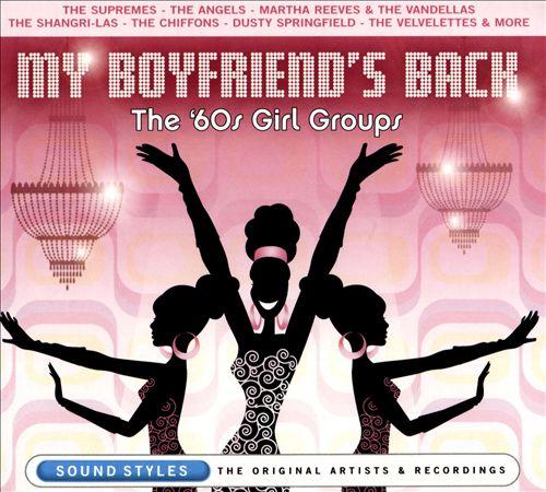 My Boyfriend's Back: The '60s Girl Groups