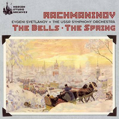 Rachmaninov: The Bells; The Spring