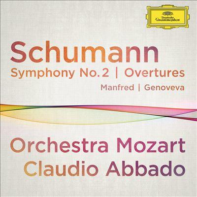 Schumann: Overtures 'Genoveva' and 'Manfred'; Symphony No. 2