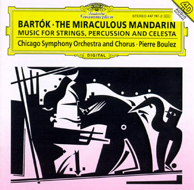Béla Bartók: The Miraculous Mandarin; Music for Strings, Percussion & Celesta