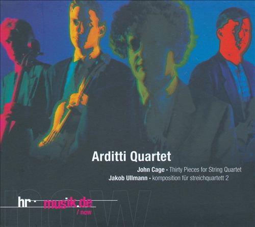 John Cage: Thirty Pieces for String Quartet; Jakob Ullmann: Komposition für Streichquartett 2