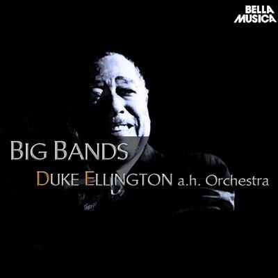 Duke Ellington and His Orchestra: Big Bands