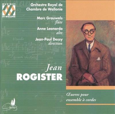 Jean Rogister: Oeuvres pour ensemble à cordes