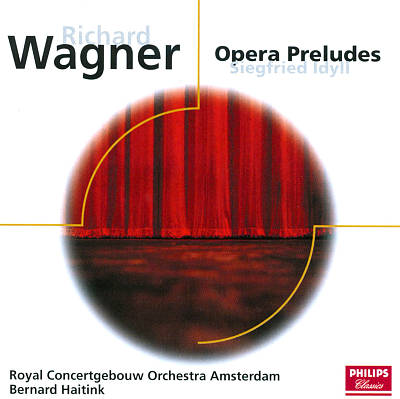 Wagner: Opera Preludes; Siegfried Idyll