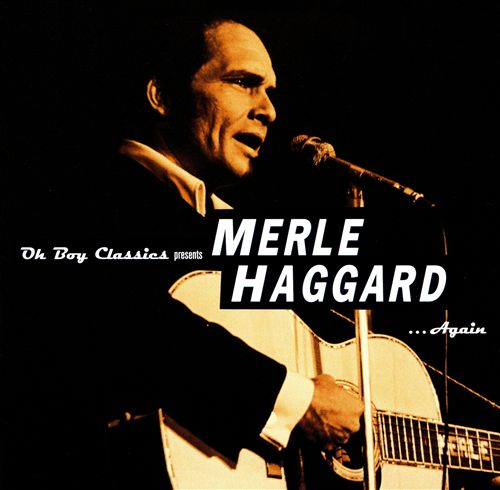 Oh Boy Classics Presents: Merle Haggard Again