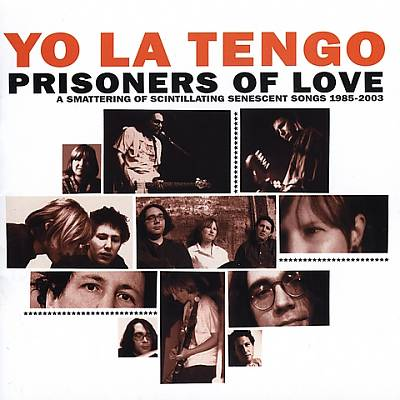 Prisoners of Love: A Smattering of Scintillating Senescent Songs: 1985-2003