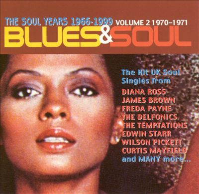 The Blues & Soul, Vol. 2: 1970-1971