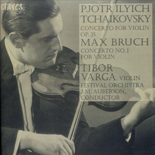 Tchaikovsky: Concerto for Violin Op. 35; Bruch: Concerto No. 1 for Violin