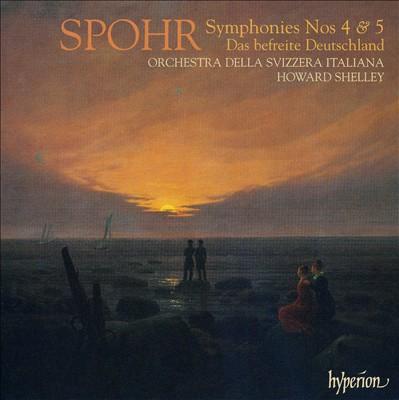 Spohr: Symphonies Nos. 4 & 5; Das Befreite Deutschland