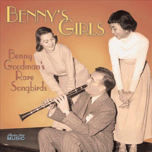 Benny's Girls: Goodman's Rare Songbirds