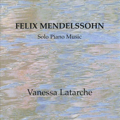Mendelssohn: Solo Piano Music