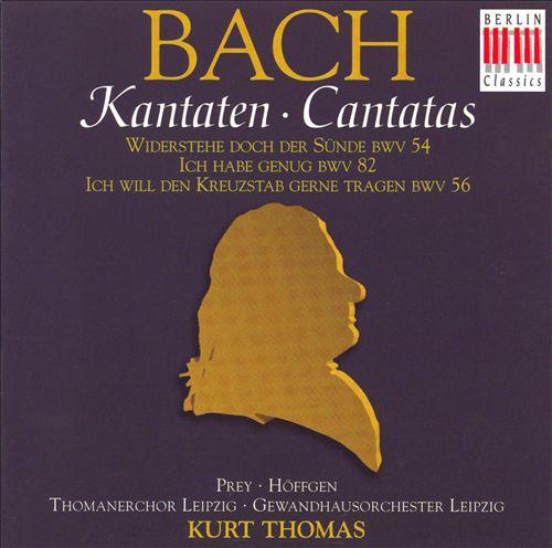 Bach: Kantaten, BWV 54, 82, 56