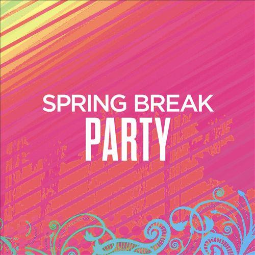Spring Break Party [Big Machine Records]