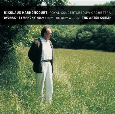 Dvorák: Symphony No. 9; The Water Goblin