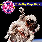 The 80's: Totally Pop Hits