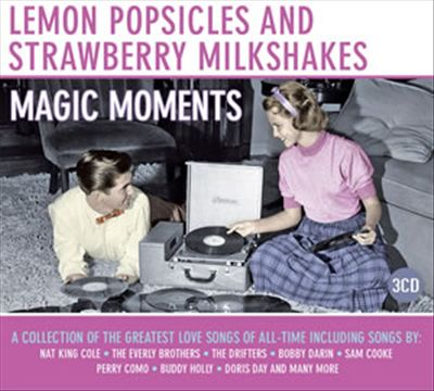 Lemon Popsicles and Strawberry Milkshakes: Magic Moments