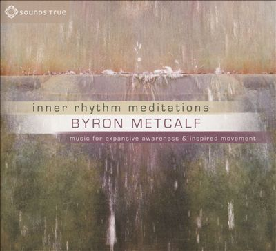 Inner Rhythm Meditations: Music for Expansive Awareness and Inspired
