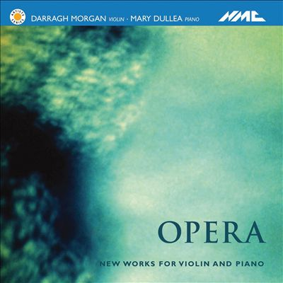 Opera: New Works for Violin and Piano