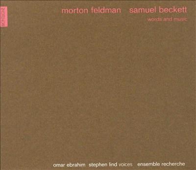 Morton Feldman, Samuel Beckett: Words & Music