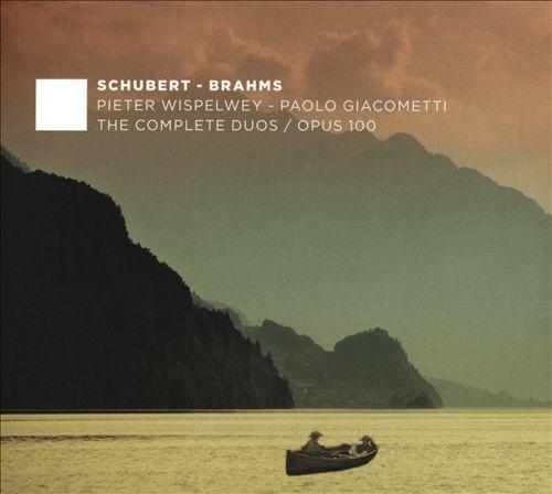 Schubert, Brahms: The Complete Duos - Opus 100