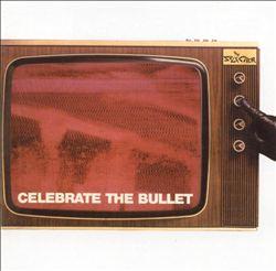 Celebrate the Bullet