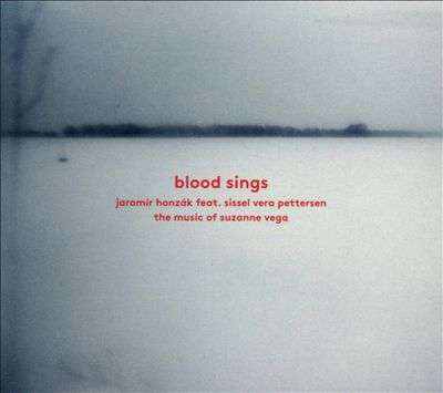 Blood Sings: The Music of Suzanne Vega