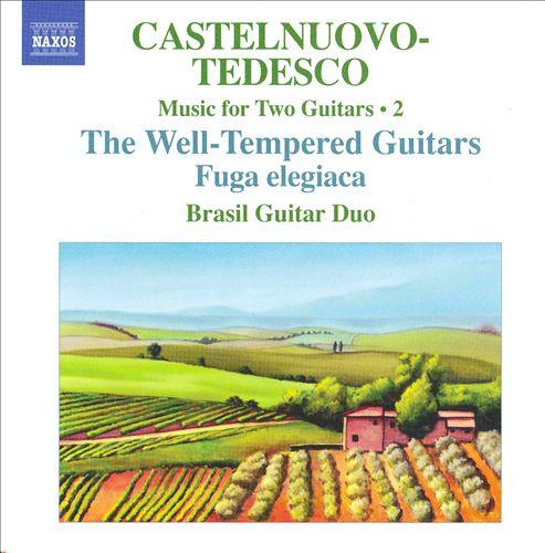 Castelnuovo-Tedesco: Music for 2 Guitars, Vol. 2