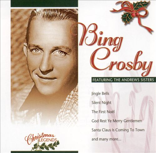 Christmas Legends: Bing Crosby & The Amdrews Sisters