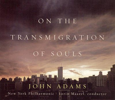 John Adams: On the Transmigration of Souls