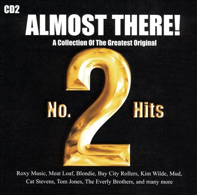 Almost There! CD2: A Collection Of The Greatest Original No. 2 Hits