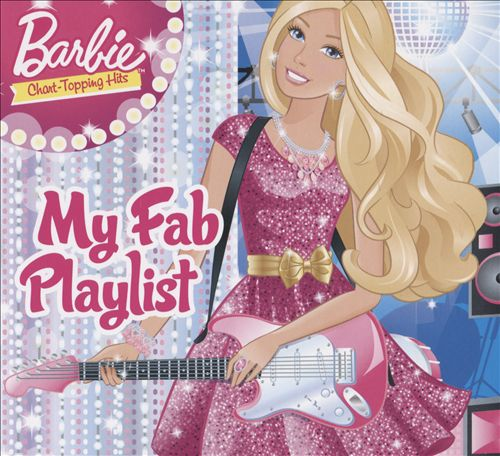 Barbie: My Fab Playlist Chart Topping Hits