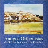 Antigos Orfeonistas Do Orfeon Académico De Coimbra