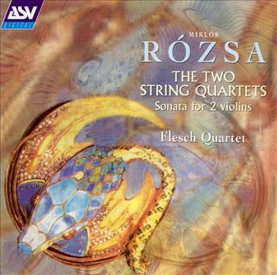 Rózsa: The Two String Quartets; Sonata for 2 Violins