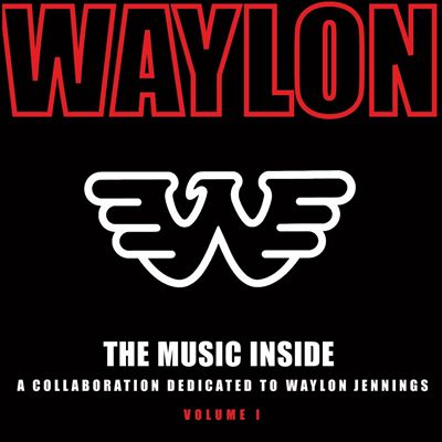 The Music Inside: A Collaboration Dedicated to Waylon Jennings, Vol. 1