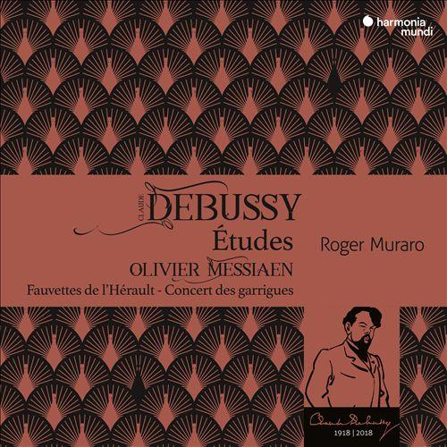 Debussy: Études; Olivier Messiaen: Fauvettes de l'Hérault - Concert des garrigues