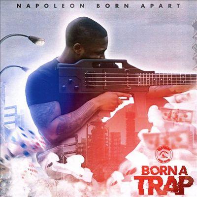 Born a Trap