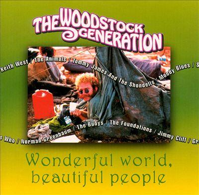 The Woodstock Generation: Wonderful World Beautiful People
