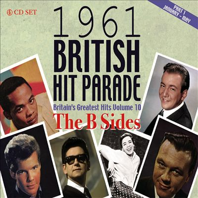 1961 British Hit Parade: Britain's Greatest Hits, Vol. 10: The B-Sides, Pt. 1: January-May